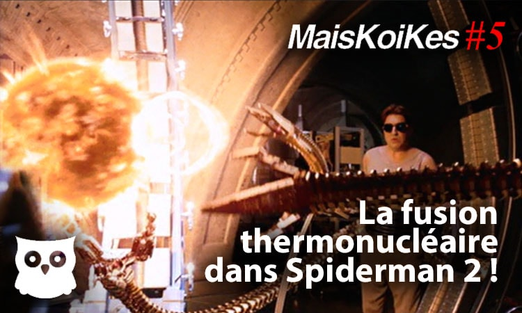 fusion thermonucleaire spiderman 2 docteur octopus octavius feez hic